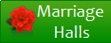 Marriage <br />Halls